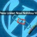 WordPress Linkleri Nasıl Nofollow Yapılır?