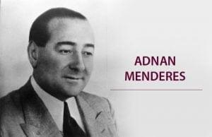 Adnan Menderes Kimdir