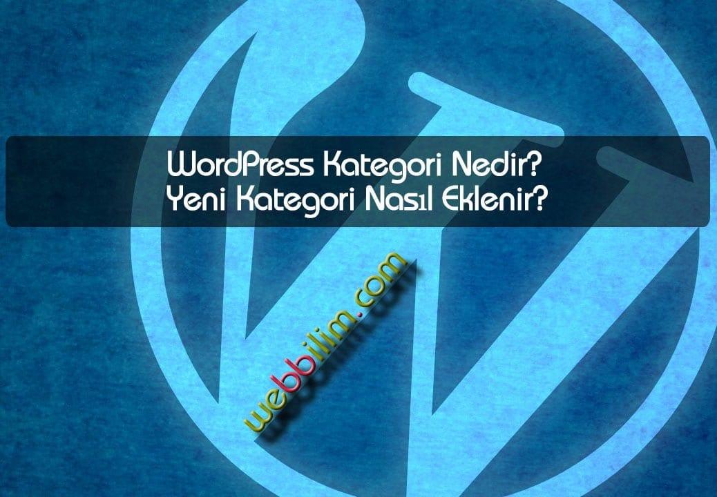 WordPress Kategori Nedir? Yeni Kategori Nasıl Eklenir?