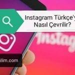 Instagram Türkçe'ye Nasıl Çevrilir?